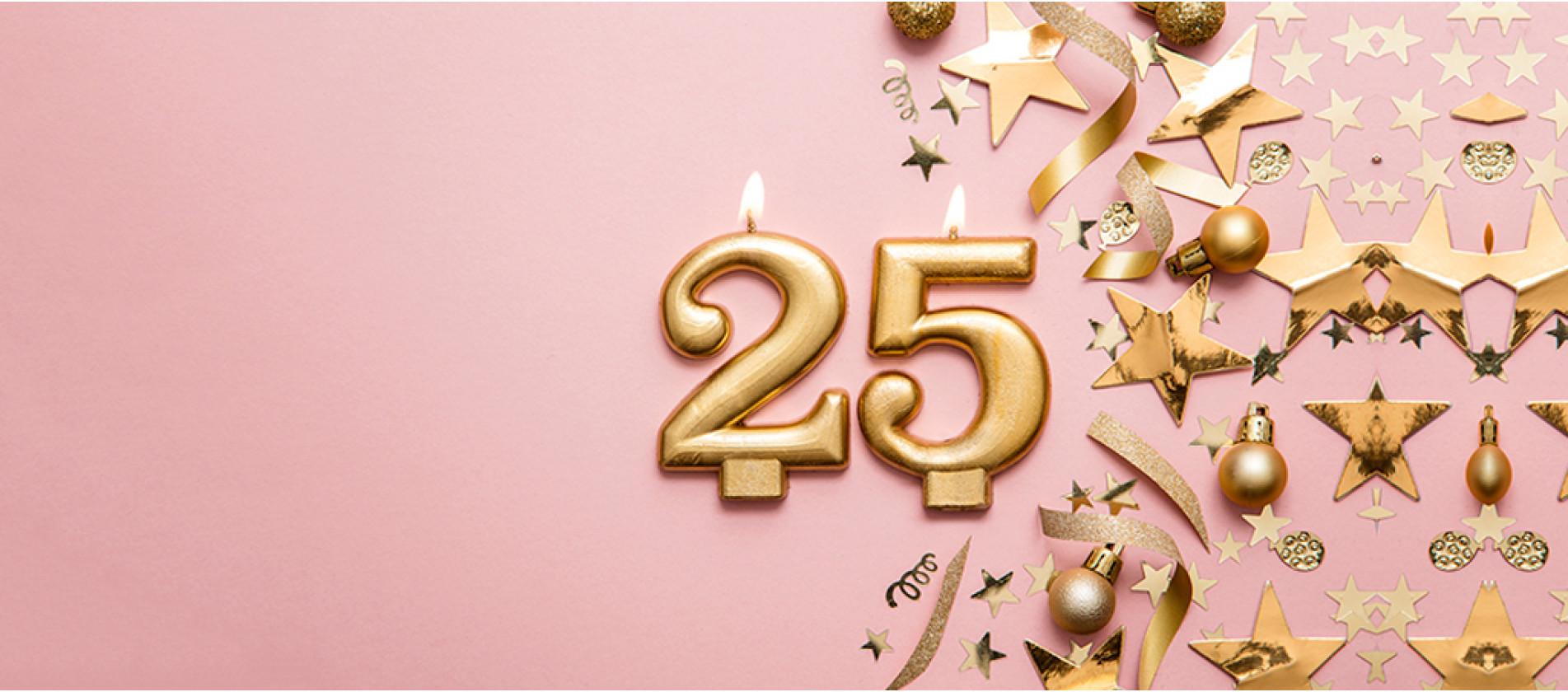 We turn 25 this year